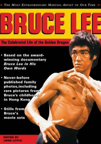 Bruce Lee Books   The Celebrated Life of the Golden Dragon